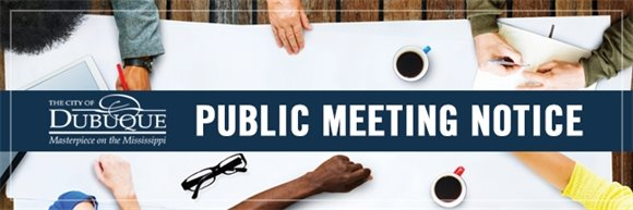 City of Dubuque Public Meeting Notice