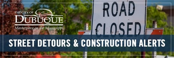 City of Dubuque - Street Detours & Construction Alerts