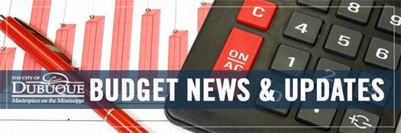 City of Dubuque Budget News