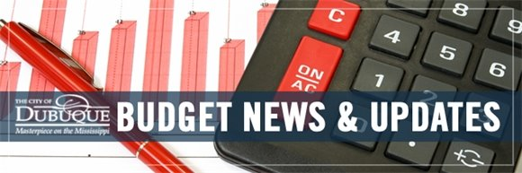 City of Dubuque Budget News and Updates Graphic