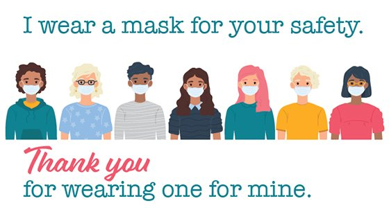 """Graphic: """"I wear a mask for your safety. Thank you for wearing one for mine."""""""