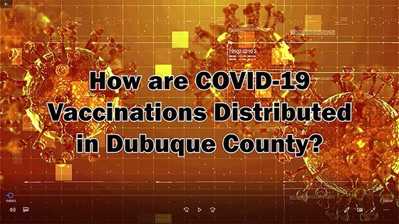Imaged Linked to Video on Dubuque County Vaccine Distribution