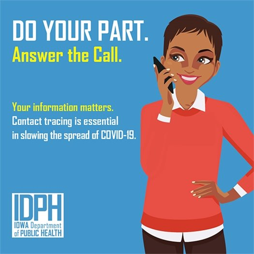 """Graphic that says, """"Do your part.  Answer the call.  Your information matters. Contact tracing is essential in slowing the spread of COVID-19."""""""