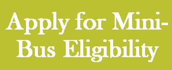 Apply for Mini-Bus Eligibility