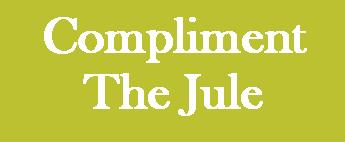 Compliment The Jule