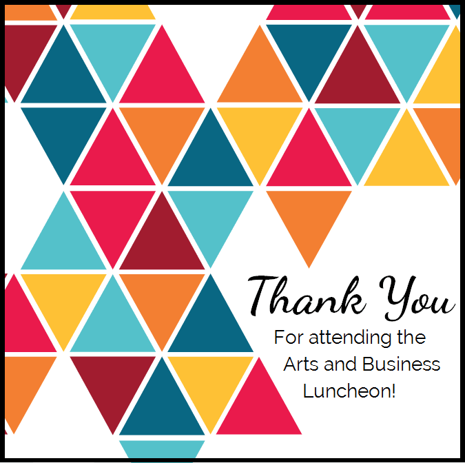 Arts and Business Luncheon Thank you Graphic